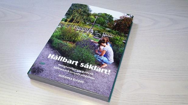 Boken Hållbart såklart kan ses som fastighetsägarens guide till hållbara och levande stadsdelar.