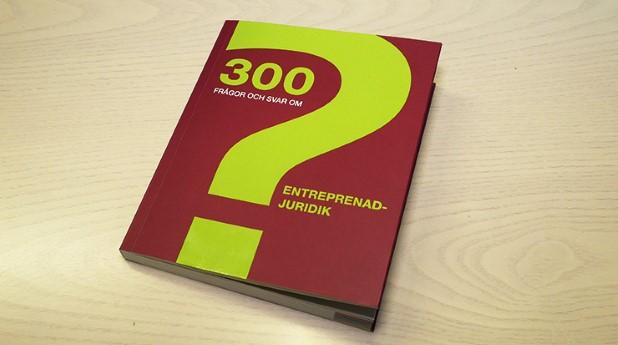 De entreprenadjuridiska frågeställningarna tycks aldrig sina. Boken 300 frågor och svar om entreprenadjuridik reder ut en del begrepp.