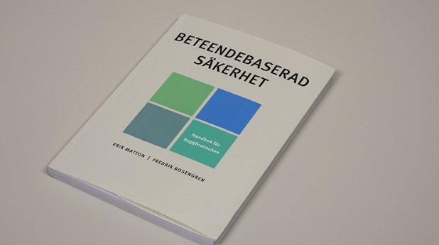 Svensk Byggtjänst har nu släppt boken Beteendebaserad säkerhet.